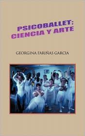 Psicoballet; Ciencia Y Arte - Georgina Fari As Garcia Fari A Garcia