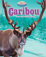 Caribou: And Reindeer, Too - Joyce Markovics