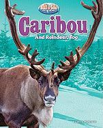Caribou: And Reindeer, Too
