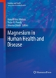 Magnesium in Human Health and Disease - Ronald Ross Watson; Victor R. Preedy; Sherma Zibadi