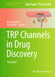 TRP Channels in Drug Discovery - Arpad Szallasi; Tamas Biro