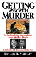 Getting Away With Murder - Richard D. Mahoney