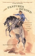The Pastures of Beyond - Dayton O. Hyde