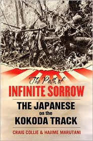 The Path of Infinite Sorrow: The Japanese on the Kokoda Track - Craig Collie, Hajime Marutani