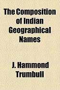 The Composition of Indian Geographical Names