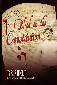 Blood on the Constitution - R. S. Sukle