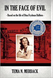 In the Face of Evil: Based on the Life of Dina Frydman Balbien - Tema Merback, Contribution by Dina Frydman Balbien