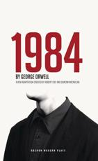 1984 - George Orwell (author), Robert Icke (adapted by), Duncan Macmillan (adapted by)