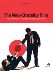The New Brutality Film: Race and Affect in Contemporary Hollywood Cinema - Gormley, Paul / Symposium on Logic in Computer Science (20th 2005 Chicago, I