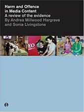 Harm and Offence in Media Content: A Review of the Evidence - Hargrave, Andrea Millwood / Millwood Hargrave, Andrea / Livingstone, Sonia M.