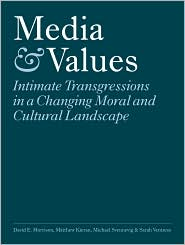 Media & Values: Intimate Transgressions in a Changing Moral and Cultural Landscape - David E. Morrison, Michael Svennevig, Matthew Kieran, Sarah Ventress