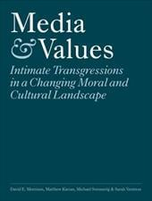 Media & Values: Intimate Transgressions in a Changing Moral and Cultural Landscape - Morrison, David E. / Kieran, Matthew / Svennevig, Michael