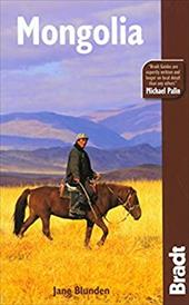 The Bradt Travel Guide: Mongolia - Blunden, Jane