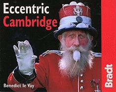 Eccentric Cambridge: The Bradt City Guide