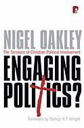 Engaging Politics: The Tensions of Christian Political Involvement