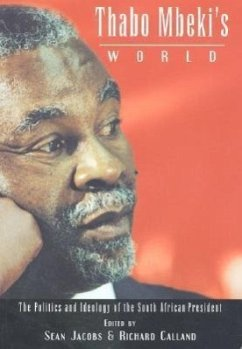 Thabo Mbeki's World: The Politics and Ideology of the South African President - Herausgeber: Calland, Richard Jacobs, Sean