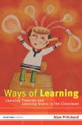 Ways of Learning: Learning Theories and Learning Styles in the Classroom