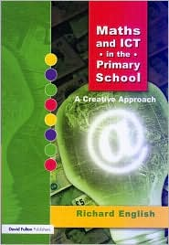 Maths Ict in the Primary School - Richard English