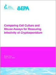 Comparing Cell Culture And Mouse Assays For Measuring Infectivity Of Cryptosporidium - Paul  A. Rochelle, Marilyn Marilyn Marshall, Jan Mead