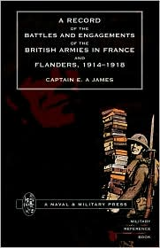 Record Of The Battles & Engagements Of The British Armies In France & Flanders 1914-18. - Capt Ea James