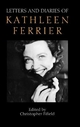 Letters and Diaries of Kathleen Ferrier - Christopher Fifield
