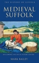 Medieval Suffolk - Mark Bailey