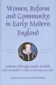 Women, Reform and Community in Early Modern England - Melissa Franklin Harkrider
