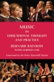 Music in Educational Thought and Practice - Bernarr Rainbow; Gordon Cox