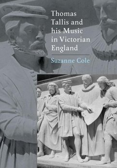 Thomas Tallis and His Music in Victorian England - Cole, Suzanne