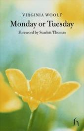 Monday or Tuesday - Woolf, Virginia / Thomas, Scarlett