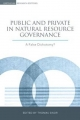 Public and Private in Natural Resource Governance - Thomas Sikor