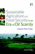 Sustainable Agriculture and Food Security in an Era of Oil Scarcity: Lessons from Cuba