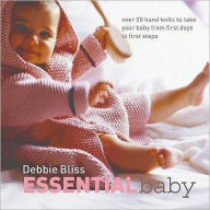Essential Baby : Over 20 Hand Knits to Take Your Baby from First Days to First Steps - Debbie Bliss