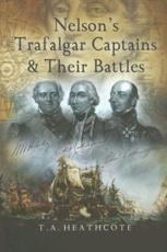 Nelson's Trafalgar Captains and Their Battles - T. A. Heathcote
