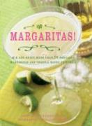 Margaritas!: Mix and Enjoy More Than 70 Fabulous Margaritas and Tequila-Based Cocktails