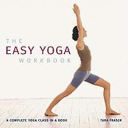 The Easy Yoga Workbook: A Complete Yoga Class in a Book