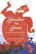 Ghaddar the Ghoul and Other Palestinian Stories