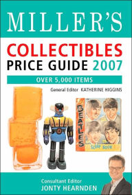 Miller's Collectibles Price Guide 2007: Over 5,000 Items - Jonty Hearnden