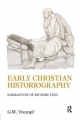 Early Christian Historiography - G. W. Trompf