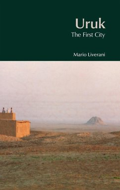 Uruk: The First City - Liverani, Mario