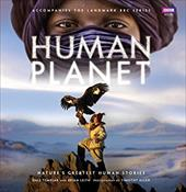Human Planet: Nature's Greatest Human Stories - Templar, Dale / Leith, Brian / Brown, Nicolas