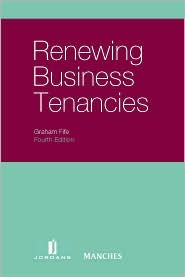 Renewing Business Tenancies - Graham Fife