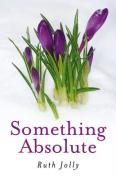 Something Absolute: Surviving a Miracle