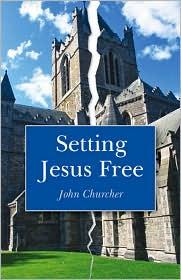 Setting Jesus Free - John Churcher