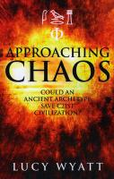 Approaching Chaos: Can an Ancient Archetype Save 21st Civilization?