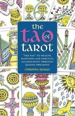 The Tao of Tarot: The Way to Health, Happiness and Illumination Through Qigong Dreaming - Bjergo, Christina