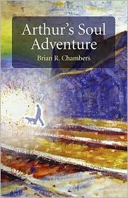 Arthur's Soul Adventure - Brian R. Chambers