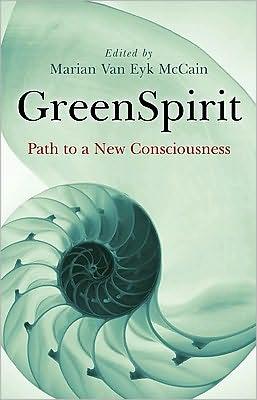GreenSpirit: Path to a New Consciousness - Marian Van Eyk McCain, Jenny Johnson (Illustrator), Foreword by Satish Kumar