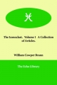 Iconoclast. Volume 1 A Collection of Articles. - William Cowper Brann
