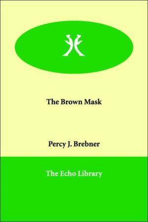 The Brown Mask - Percy James Brebner